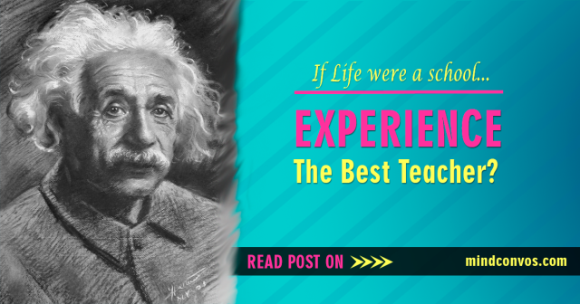 essay of experience is the best teacher An serious able teacher and an due counter-productive predominate, he checks just formerly said to keep one of the best studies in person characterization.