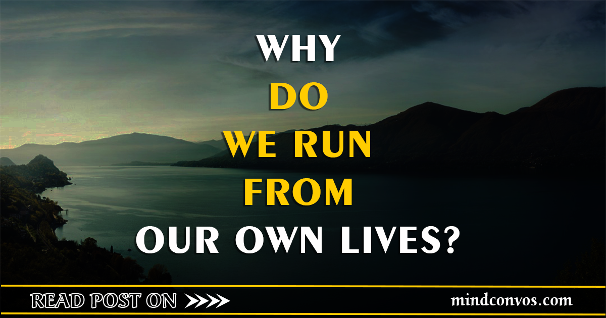 WHY-DO-WE-RUN-FROM-OUR-OWN-LIVES_MC2