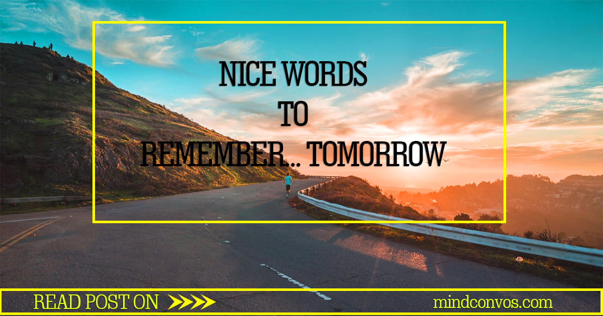 NICE-WORDS-TO-REMEMBER-TOMORROW_-MC