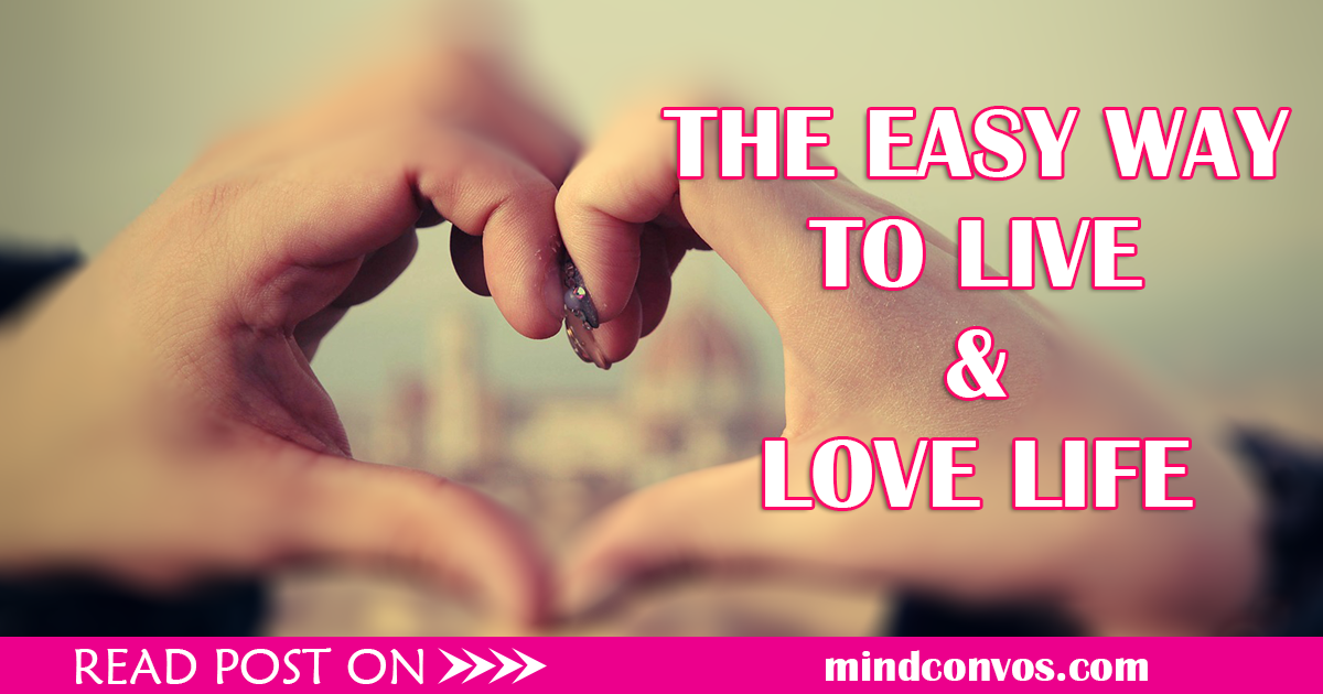 THE-EASY-WAY-TO-LIVE-AND-LOVE-LIFE